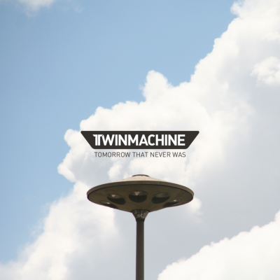 Twinmachine - 2013 - Tomorrow That Never Was